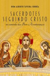 Sacerdotes seguindo Cristo no caminho das Bem-Aventuranças